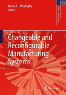 Changeable and Reconfigurable Manufacturign Systems